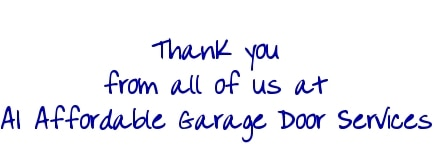 Thank you from all of us at A1 Affordable Garage Door Services